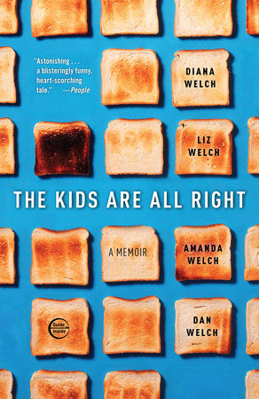 The Kids Are All Right by Diana Welch, Liz Welch, Amanda Welch and Dan Welch