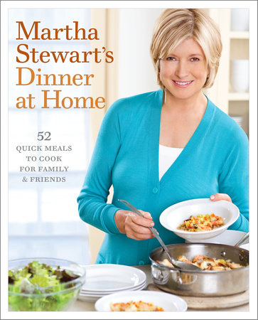 Martha Stewart's Dinner at Home by Martha Stewart