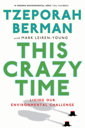 This Crazy Time by Tzeporah Berman and Mark Leiren-Young