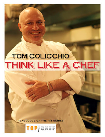 Think Like a Chef by Tom Colicchio