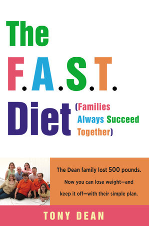 The F.A.S.T. Diet (Families Always Succeed Together) by Tony Dean