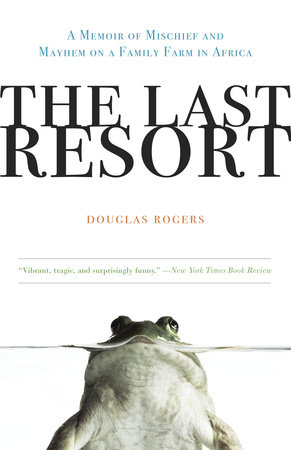 The Last Resort by Douglas Rogers