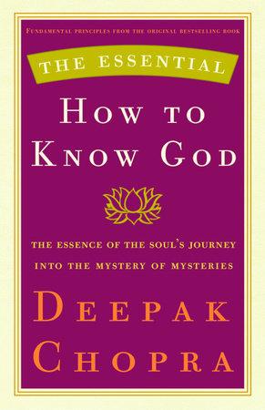 The Essential How to Know God by Deepak Chopra