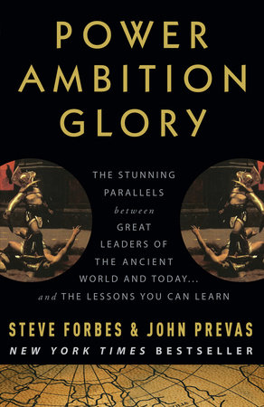 Power Ambition Glory by Steve Forbes and John Prevas