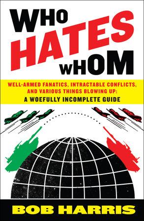 Who Hates Whom by Bob Harris