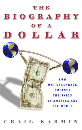 Biography of the Dollar by Craig Karmin
