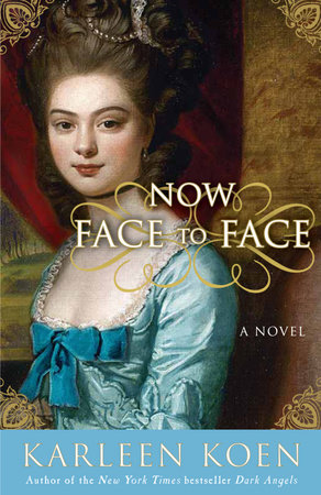 Now Face to Face by Karleen Koen