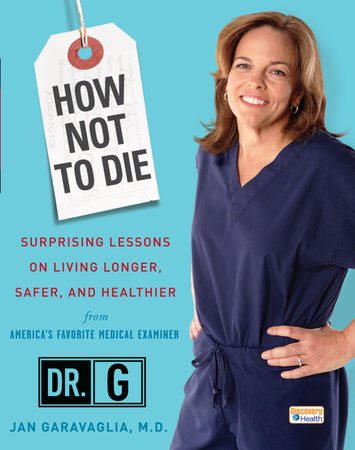 How Not to Die by Jan Garavaglia, M.D.