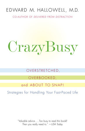 Crazybusy by Edward M. Hallowell, M.D.