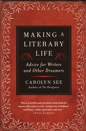 Making a Literary Life by Carolyn See