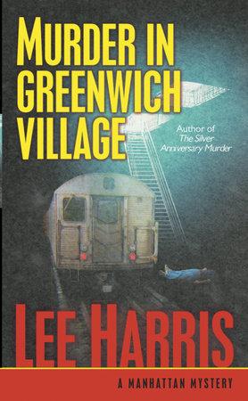 Murder in Greenwich Village by Lee Harris