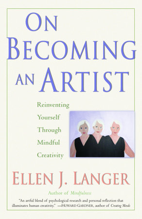 On Becoming an Artist by Ellen J. Langer