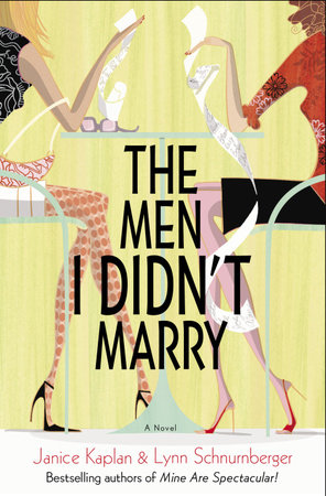 The Men I Didn't Marry by Janice Kaplan and Lynn Schnurnberger
