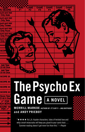 The Psycho Ex Game by Merrill Markoe and Andy Prieboy