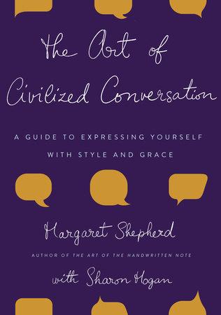 The Art of Civilized Conversation by Margaret Shepherd