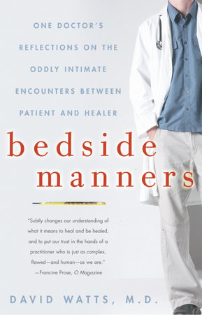Bedside Manners by David Watts, M.D.
