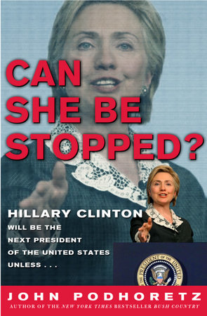 Can She Be Stopped? by John Podhoretz