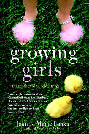Growing Girls by Jeanne Marie Laskas