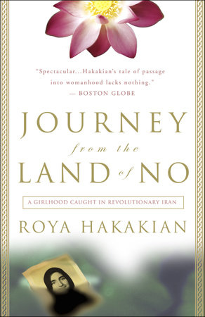 Journey from the Land of No by Roya Hakakian