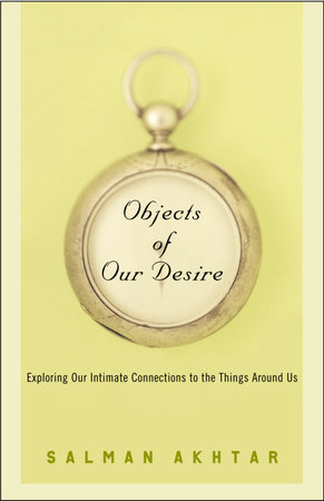 Objects of Our Desire by Salman Akhtar