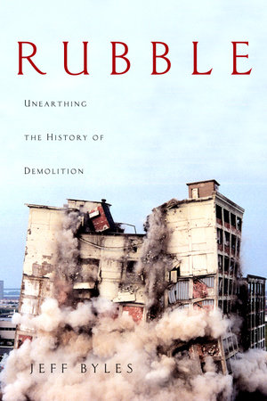 Rubble by Jeff Byles