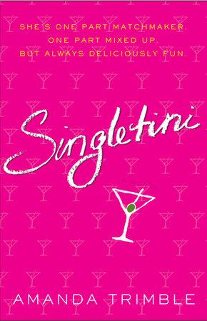 Singletini by Amanda Trimble