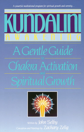 Kundalini Awakening by John Selby and Zachary Selig