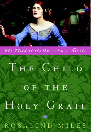 The Child of the Holy Grail by Rosalind Miles