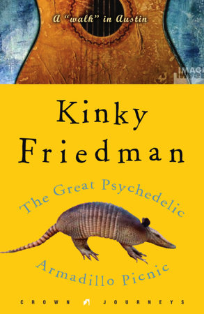 The Great Psychedelic Armadillo Picnic by Kinky Friedman