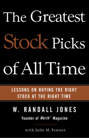 The Greatest Stock Picks of All Time by W. Randall Jones and Julie M. Fenster