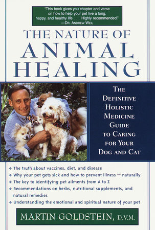The Nature of Animal Healing by Martin Goldstein, D.V.M.