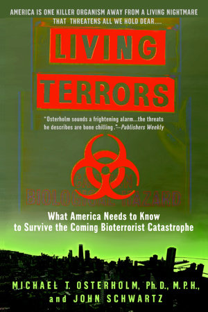 Living Terrors by Michael T. Osterholm, Ph.D., M.P.H. and John Schwartz