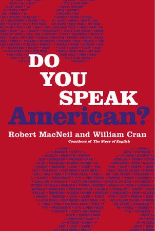 Do You Speak American? by Robert Macneil and William Cran