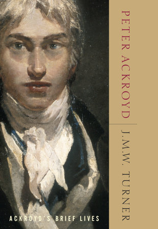 J.M.W. Turner by Peter Ackroyd