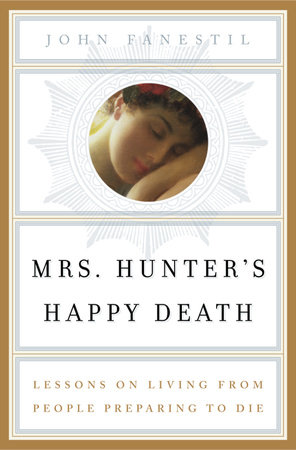 Mrs. Hunter's Happy Death by John Fanestil