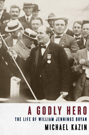 A Godly Hero by Michael Kazin