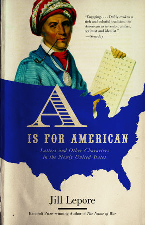 A Is for American by Jill Lepore