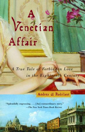 A Venetian Affair by Andrea Di Robilant