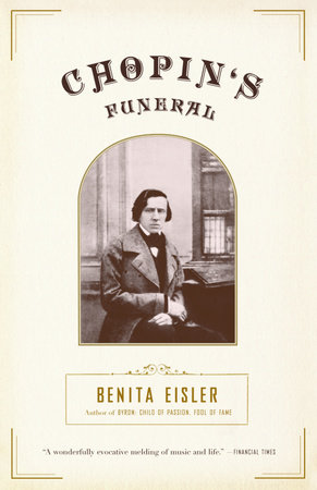 Chopin's Funeral by Benita Eisler