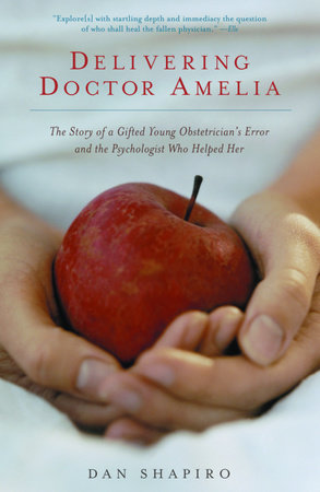 Delivering Doctor Amelia by Dan Shapiro