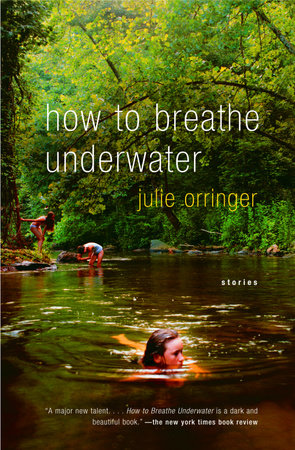 How to Breathe Underwater by Julie Orringer
