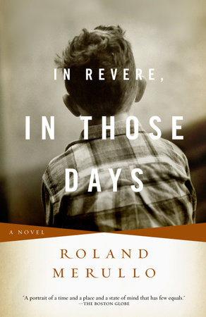 In Revere, In Those Days by Roland Merullo