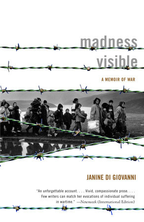 Madness Visible by Janine di Giovanni