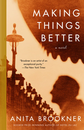 Making Things Better by Anita Brookner