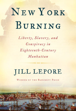 New York Burning by Jill Lepore