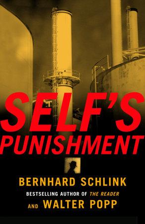 Self's Punishment by Bernhard Schlink and Walter Popp