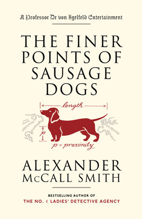 The Finer Points of Sausage Dogs by Alexander McCall Smith