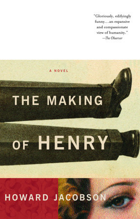 The Making of Henry by Howard Jacobson