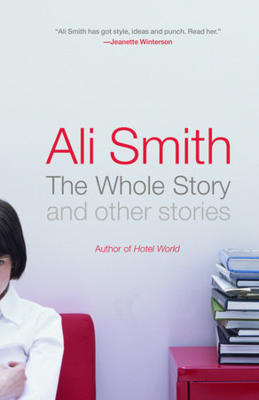 The Whole Story and Other Stories by Ali Smith