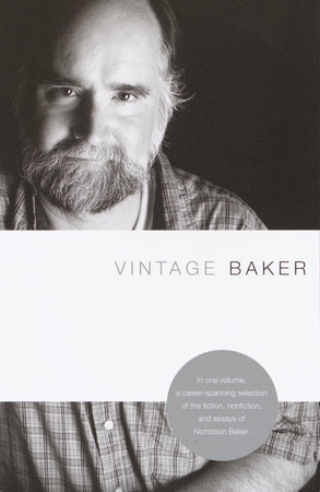 Vintage Baker by Nicholson Baker